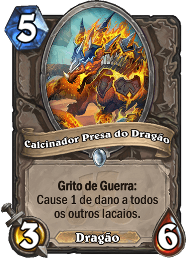 Calcinador Presa do Dragão - Card de Hearthstone